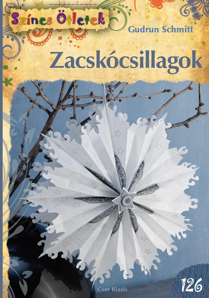 SCHMITT, GUDRUN - ZACSKÓCSILLAGOK - SZÍNES ÖTLETEK 126.