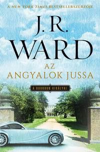 WARD, J.R. - AZ ANGYALOK JUSSA - A BOURBON KIRÁLYAI 2.