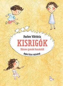 KISRIGÓK - HÁROM GYEREK HAZATALÁL