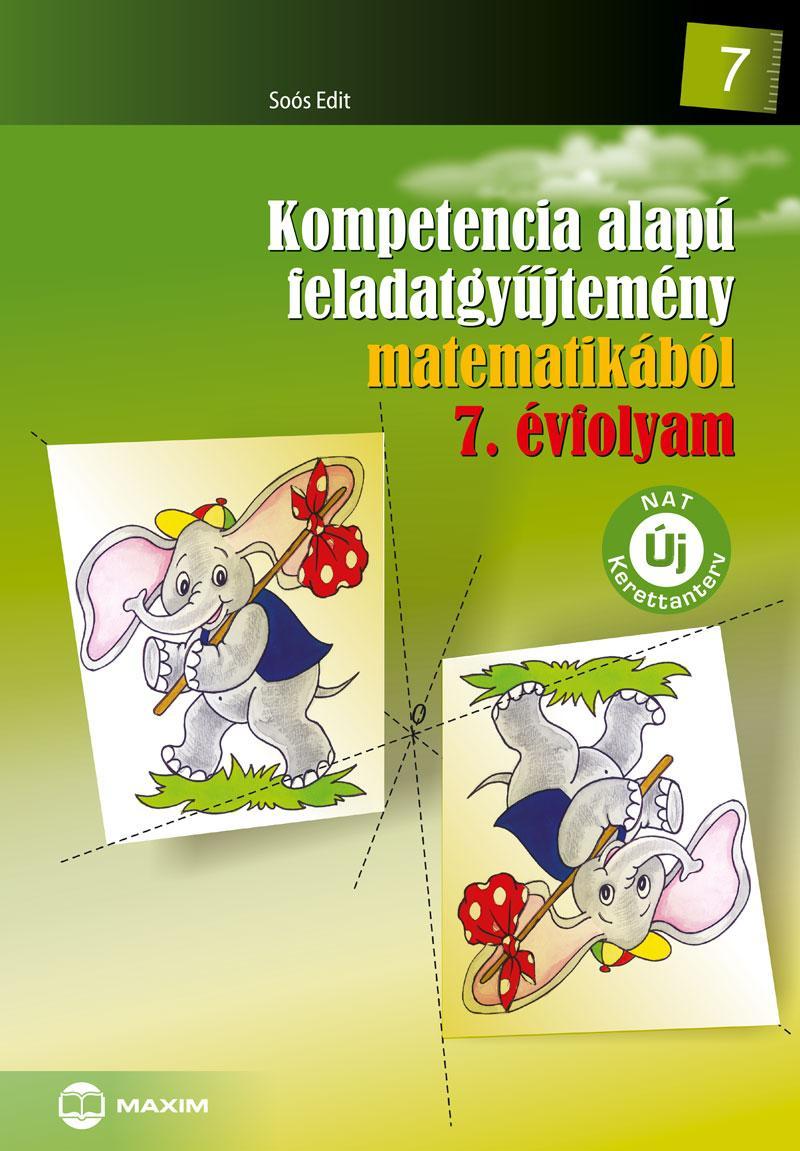 SOÓS EDIT - KOMPETENCIA ALAPÚ FELADATGYŰJTEMÉNY MATEMATIKÁBÓL 7. ÉVF. (NAT)
