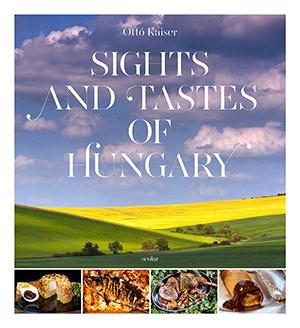 SIGHTS AND TASTES OF HUNGARY