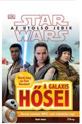 STAR WARS AZ UTOLSÓ JEDIK - A GALAXIS HŐSEI