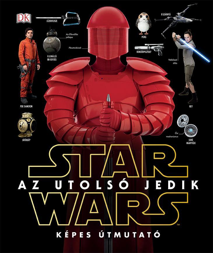 STAR WARS AZ UTOLSÓ JEDIK - KÉPES ÚTMUTATÓ