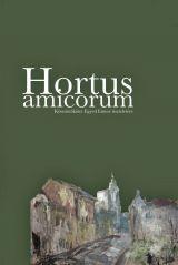 - - HORTUS AMICORUM (KÖSZÖNŐKÖTET EGYED EMESE TISZTELETÉRE)