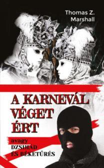 MARSHALL, THOMAS Z. - A KARNEVÁL VÉGET ÉRT