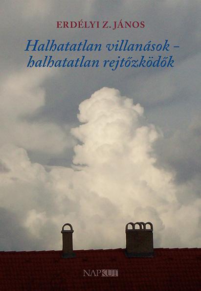 HALHATATLAN VILLANÁSOK - HALHATATLAN REJTŐZKÖDŐK