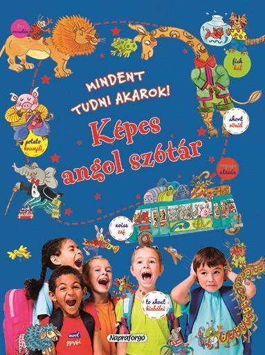 KÉPES ANGOL SZÓTÁR - MINDENT TUDNI AKAROK!