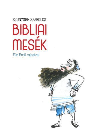SZUNYOGH SZABOLCS - BIBLIAI MESÉK - FÜR EMIL RAJZAIVAL