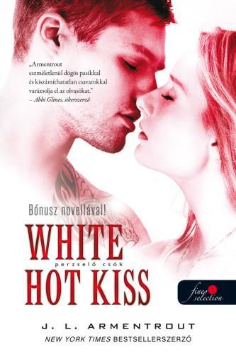 WHITE HOT KISS - PERZSELŐ CSÓK - FŰZÖTT