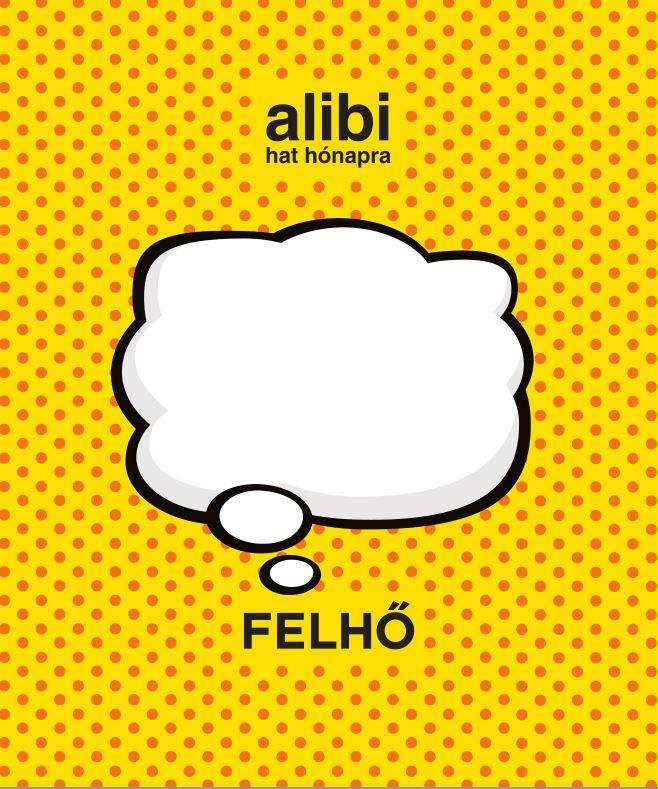 ALIBI 6 HÓNAPRA - FELHŐ