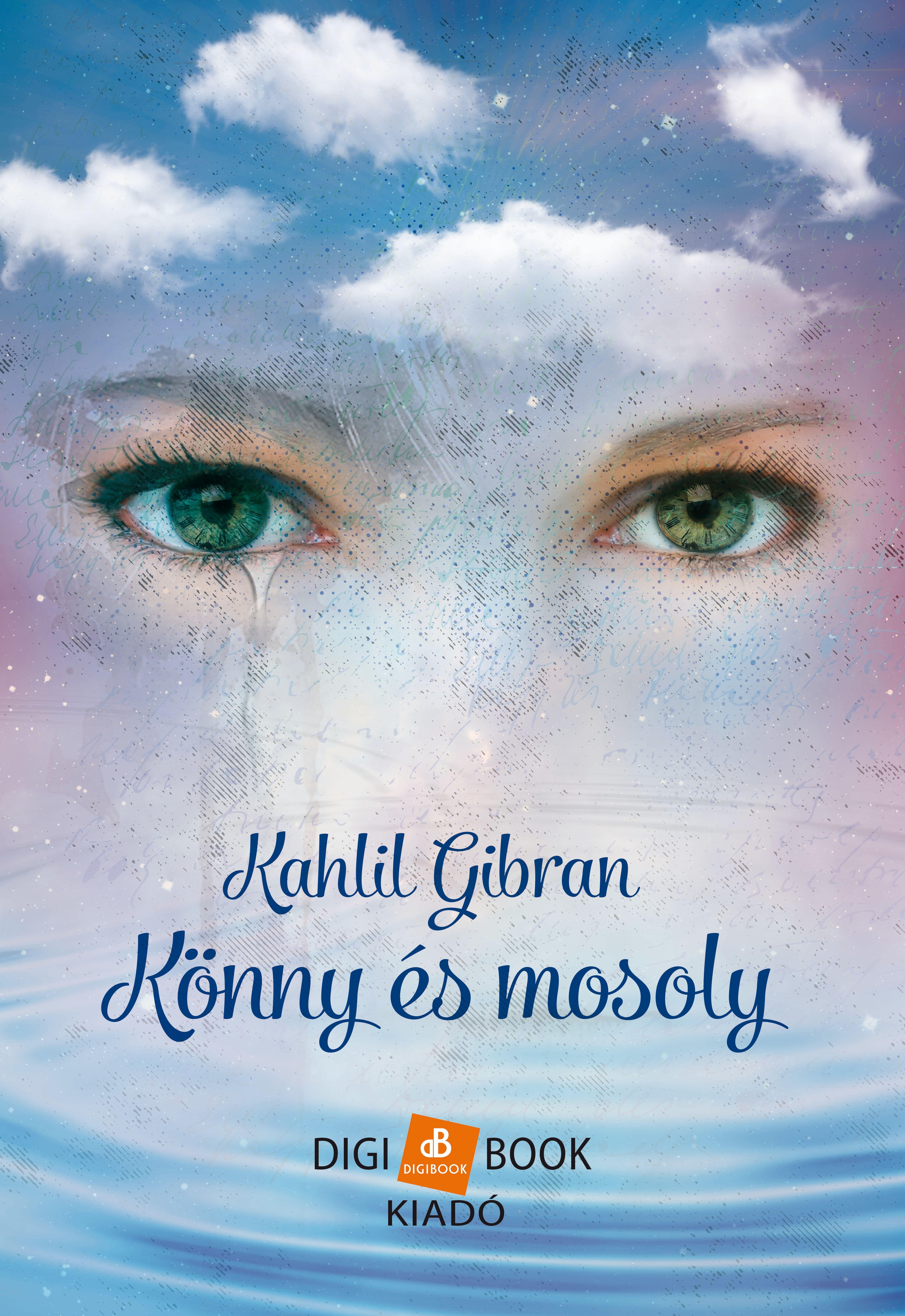GIBRAN, KHALIL - KÖNNY ÉS MOSOLY