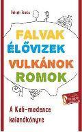 VULKÁNOK, FALVAK, ÉLŐVIZEK, ROMOK - A KÁLI-MEDENCE KALANDKÖNYVE 2. KIAD.