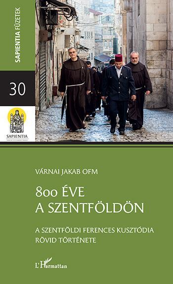 VÁRNAI JAKAB - 800 ÉVE A SZENTFÖLDÖN