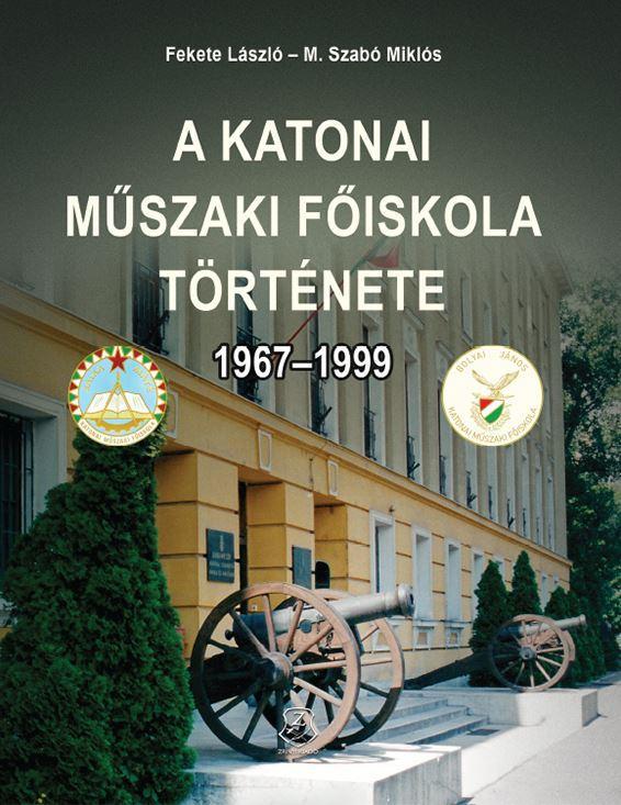 A KATONAI MŰSZAKI FŐISKOLA TÖRTÉNETE 1967-1999