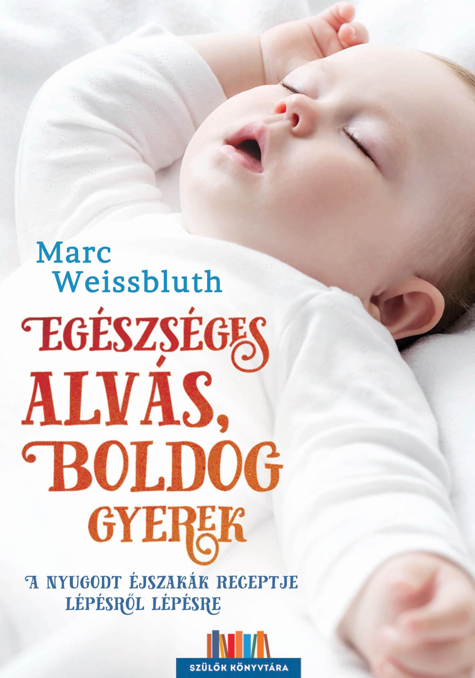 WEISSBLUTH, MARC - EGÉSZSÉGES ALVÁS, BOLDOG GYEREK