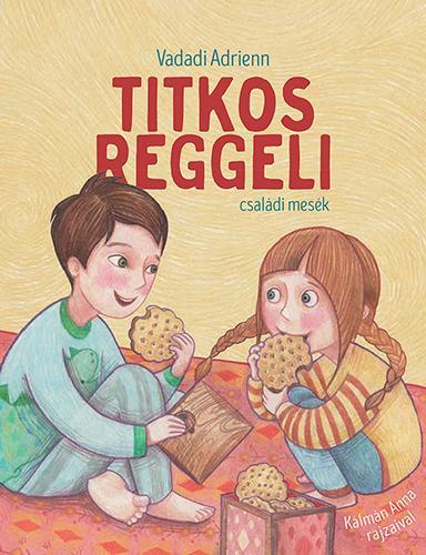 TITKOS REGGELI - CSALÁDI MESÉK