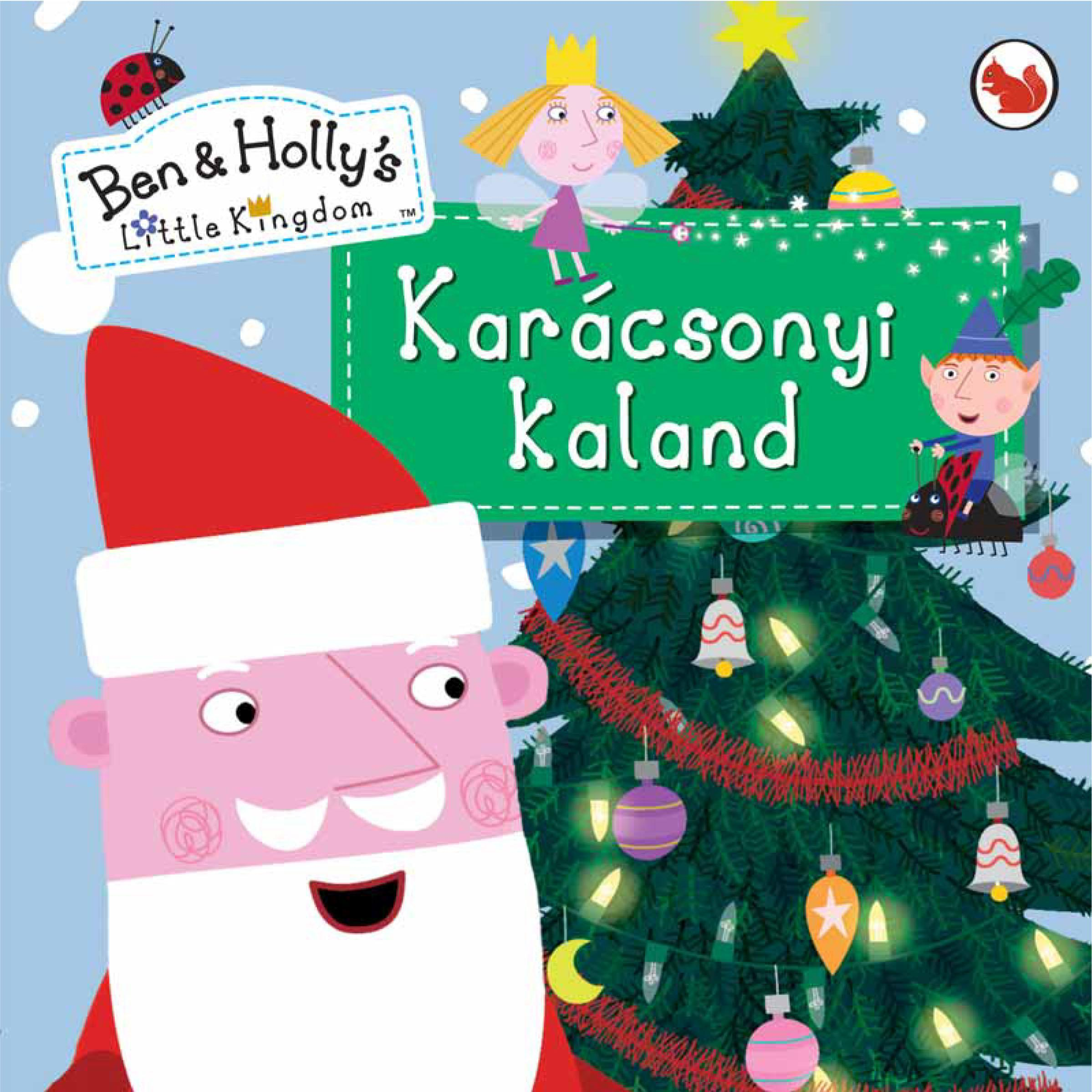 KARÁCSONYI KALAND - BEN & HOLLY'S LITTLE KINGDOM