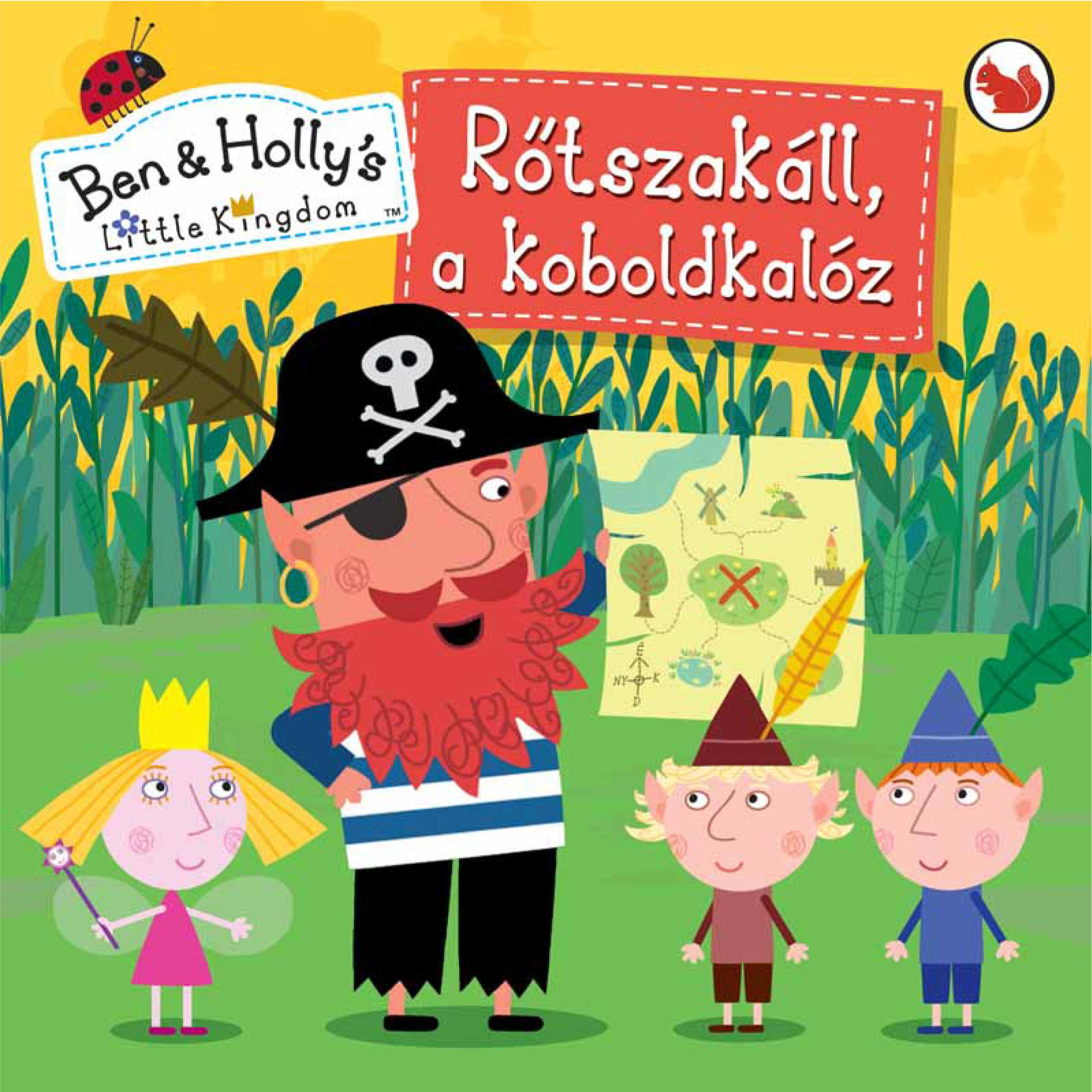 - - RŐTSZAKÁLL, A KOBOLDKALÓZ - BEN & HOLLY'S LITTLE KINGDOM