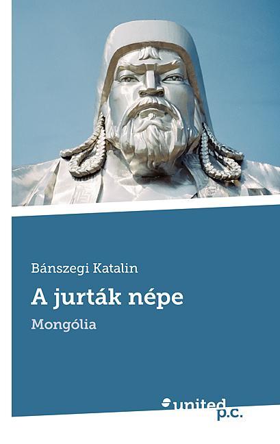 A JURTÁK NÉPE - MONGÓLIA