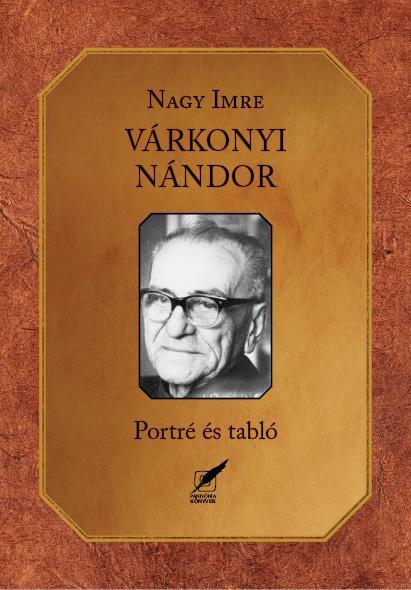 VÁRKONYI NÁNDOR - PORTRÉ ÉS TABLÓ