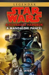 STAR WARS - A FEJVADÁSZ HÁBORÚK - A MANDALORI PÁNCÉL