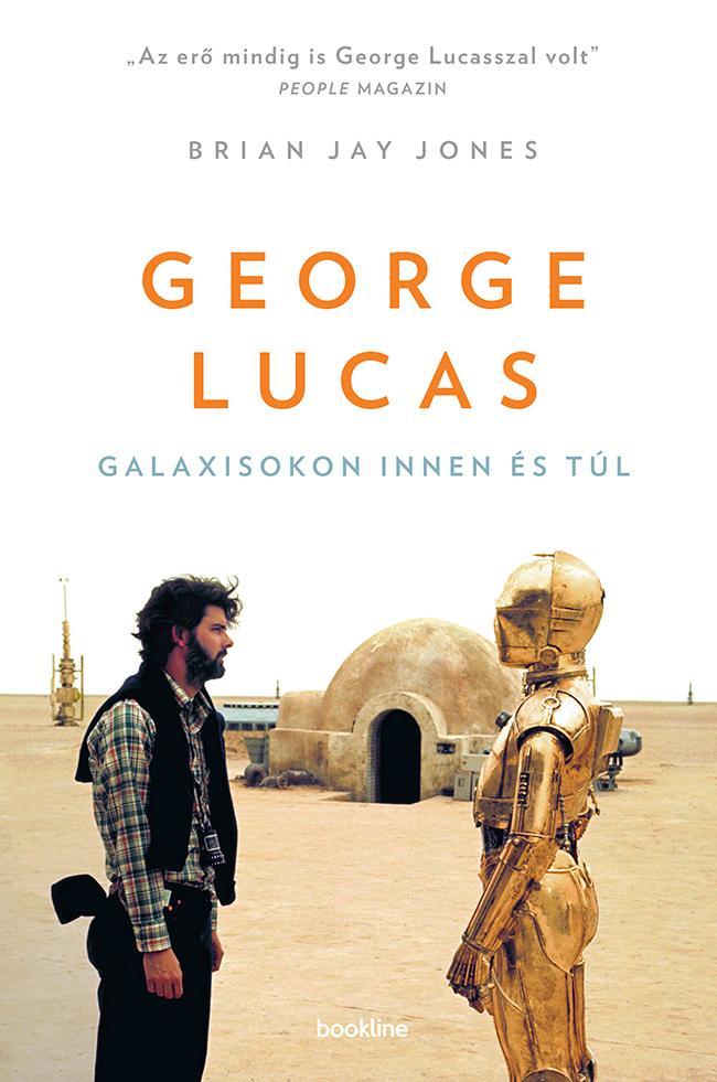 GEORGE LUCAS - GALAXISOKON INNEN ÉS TÚL