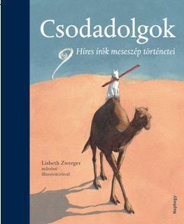 CSODADOLGOK - HÍRES ÍRÓK MESESZÉP TÖRTÉNETEI