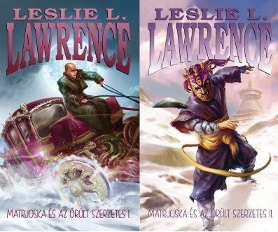 LAWRENCE, LESLIE L. - MATRJOSKA ÉS AZ ŐRÜLT SZERZETES I-II.
