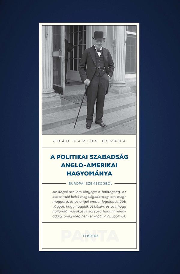 ESPADA, JOAO CARLOS - A POLITIKAI SZABADSÁG ANGLO-AMERIKAI HAGYOMÁNYA EURÓPAI SZEMSZÖGBŐL