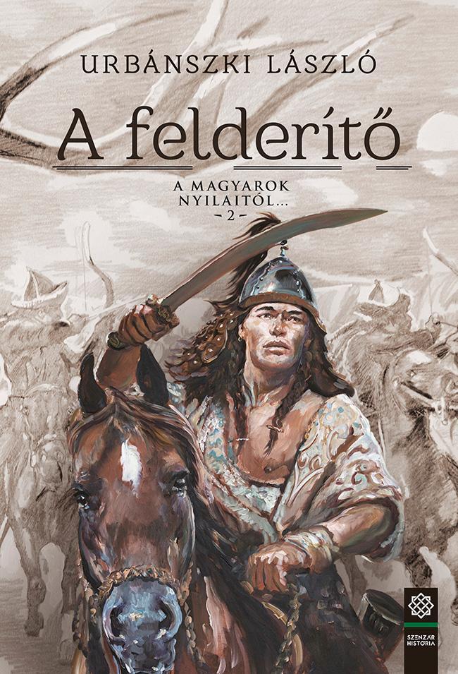 A FELDERÍTŐ - A MAGYAROK NYILAITÓL… 2.
