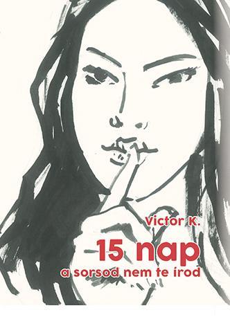 15 NAP - A SORSOD NEM TE ÍROD