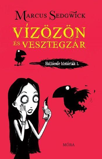 VÍZÖZÖN ÉS VESZTEGZÁR - HOLLÓCSŐR KISTÓRIÁK 1.