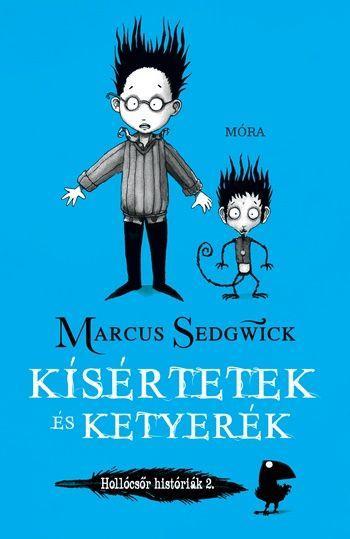 KÍSÉRTETEK ÉS KETYERÉK - HOLLÓCSŐR HISTÓRIÁK 2.