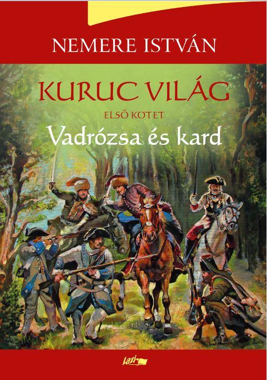 KURUC VILÁG 1. - VADRÓZSA ÉS KARD