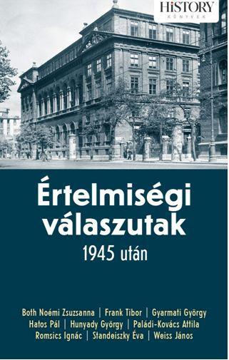 ÉRTELMISÉGI VÁLASZUTAK 1945 UTÁN