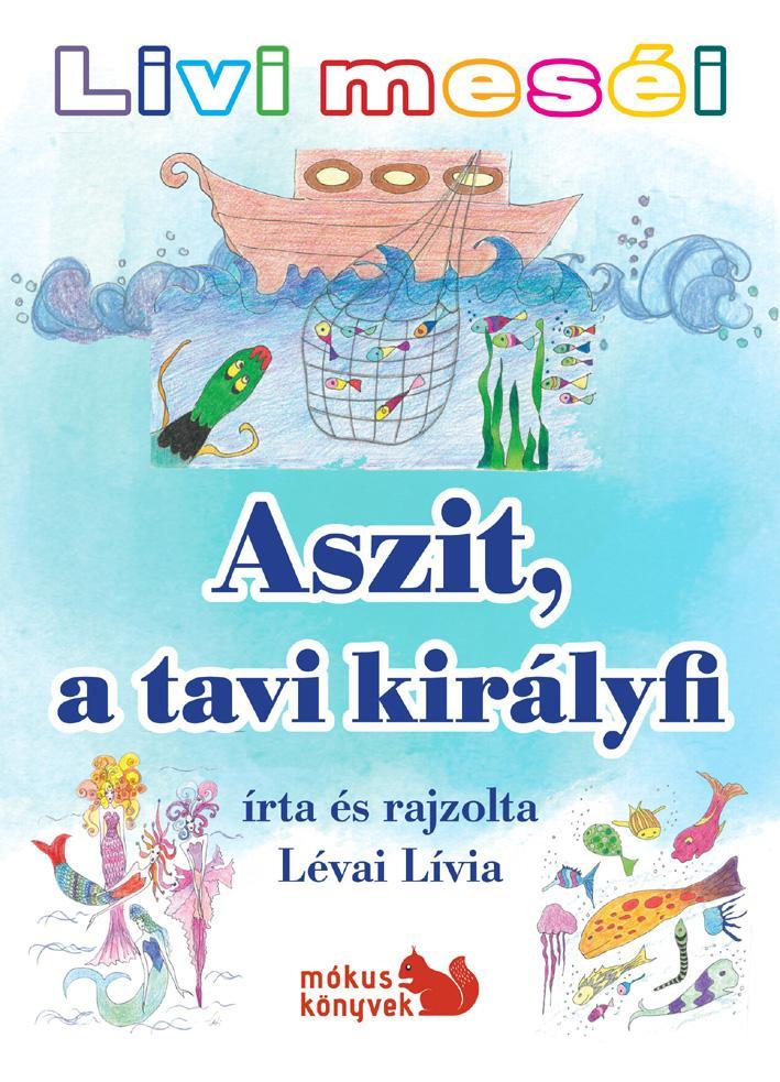 ASZIT, A TAVI KIRÁLYFI - LIVI MESÉI