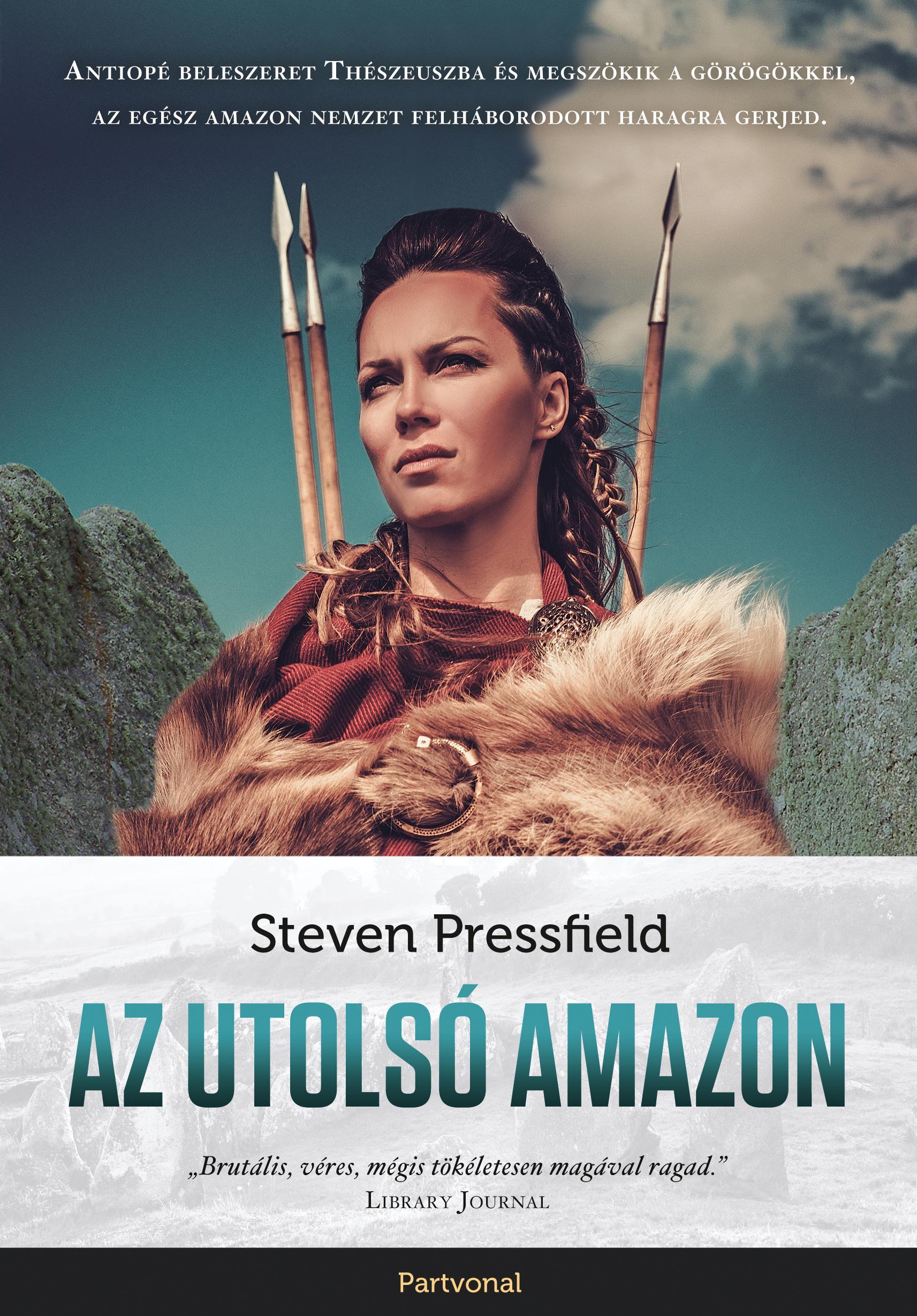 PRESSFIELD, STEVEN - AZ UTOLSÓ AMAZON