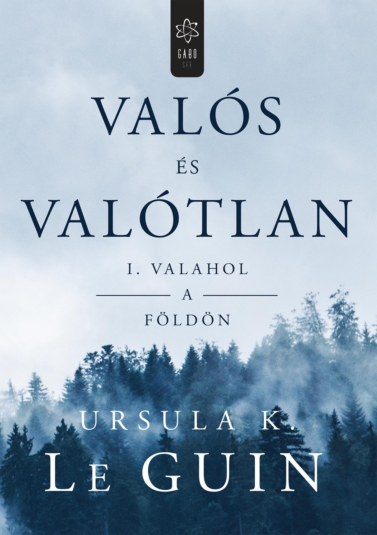 VALÓS ÉS VALÓTLAN I. - VALAHOL A FÖLDÖN