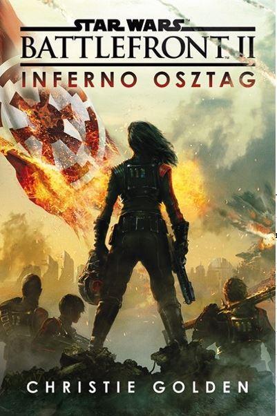 GOLDEN, CHRISTIE - STAR WARS BATTLEFRONT II. - INFERNO OSZTAG