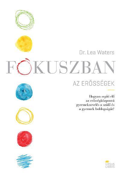 WATERS, LEA   DR. - FÓKUSZBAN AZ ERŐSSÉGEK