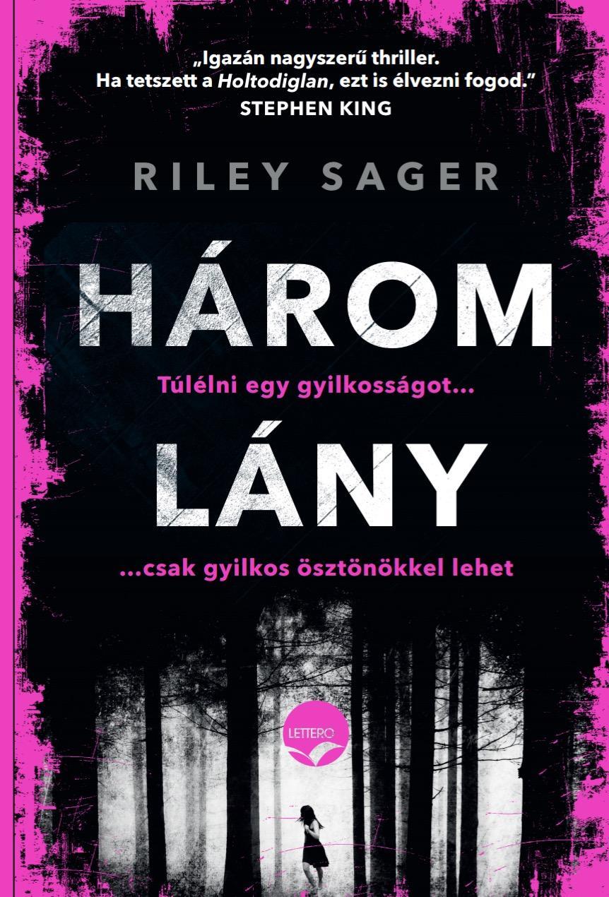 SAGER, RILEY - HÁROM LÁNY