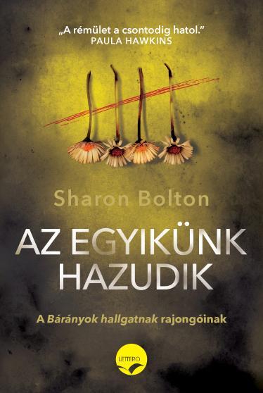 BOLTON, SHARON - EGYIKÜNK HAZUDIK