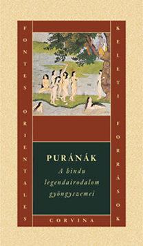 PURÁNÁK - A HINDU LEGENDAIRODALOM GYÖNGYSZEMEI