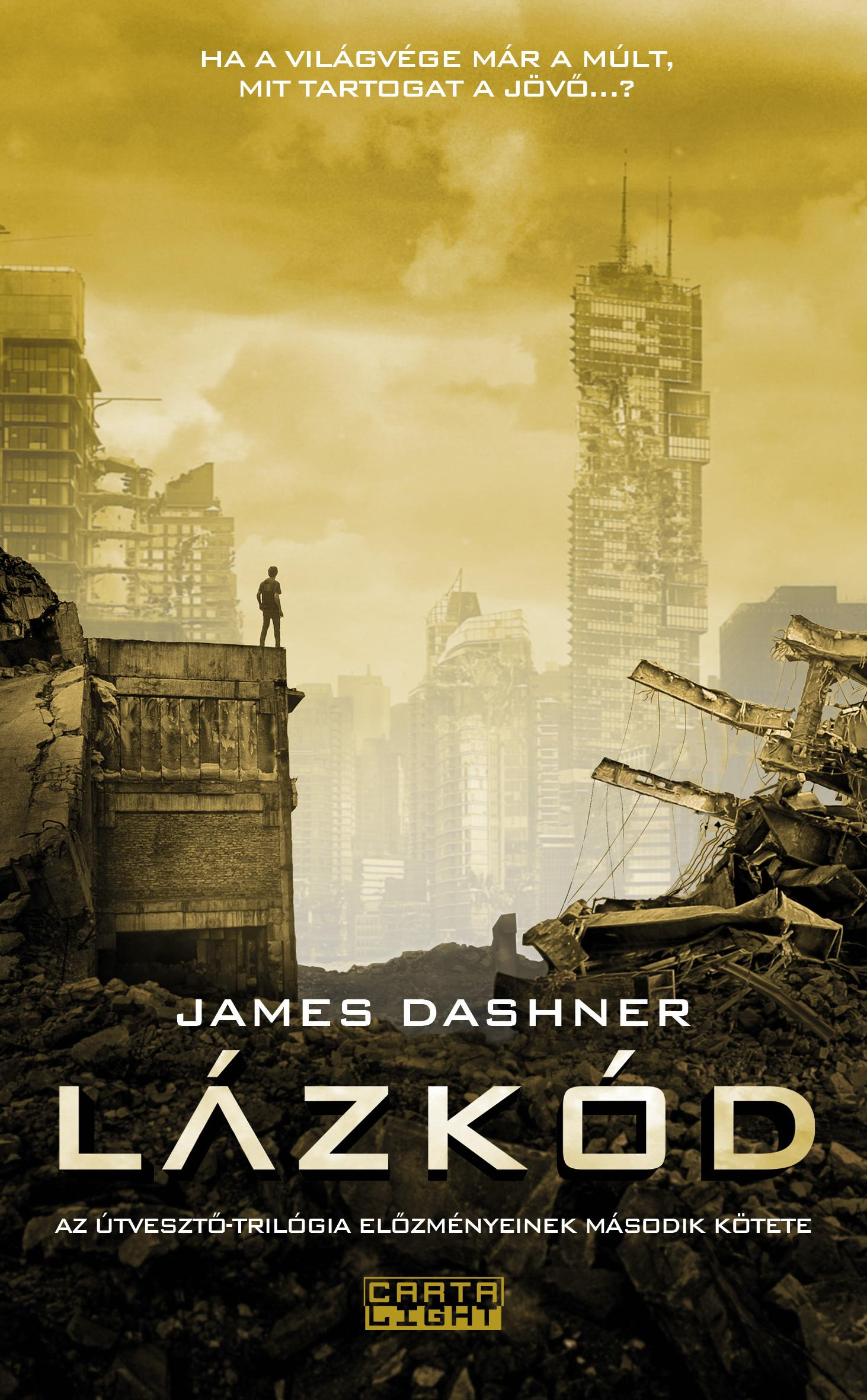 DASHNER, JAMES - LÁZKÓD