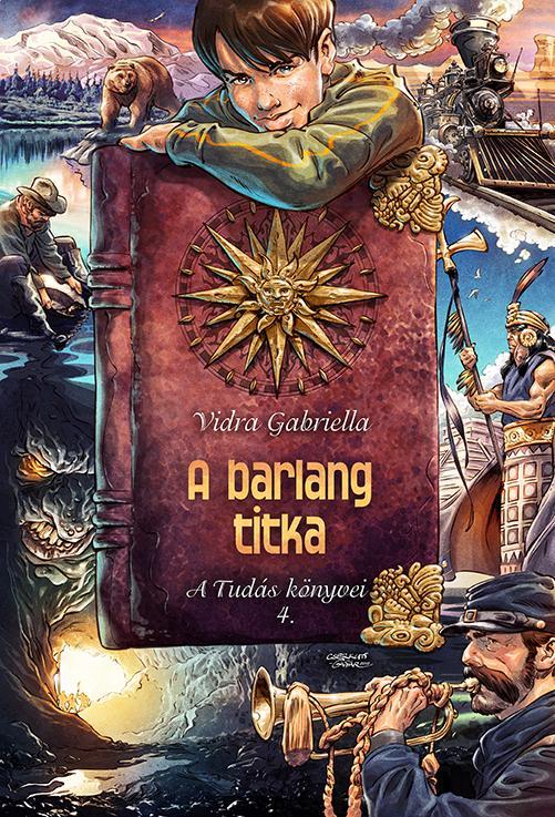 A BARLANG TITKA - A TUDÁS KÖNYVEI 4. (3. KIADÁS)