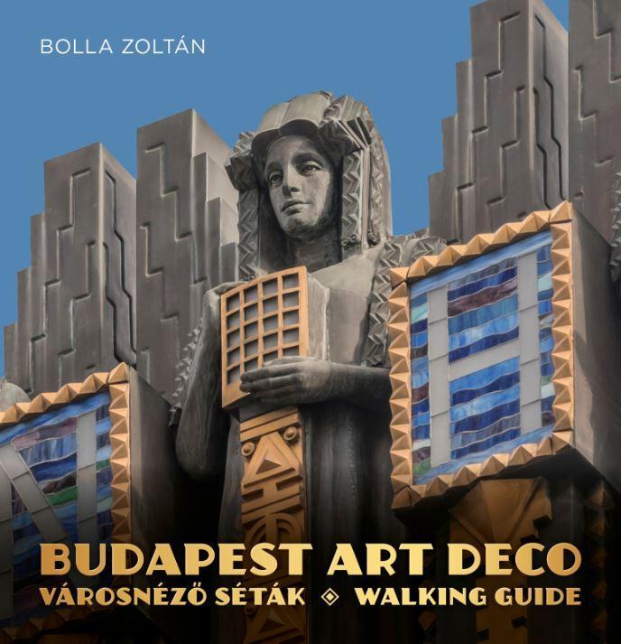 BUDAPEST ART DECO - VÁROSNÉZŐ SÉTÁK - WALKING GUIDE
