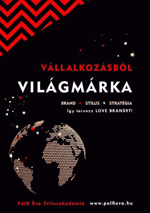 VÁLLALKOZÁSBÓL VILÁGMÁRKA