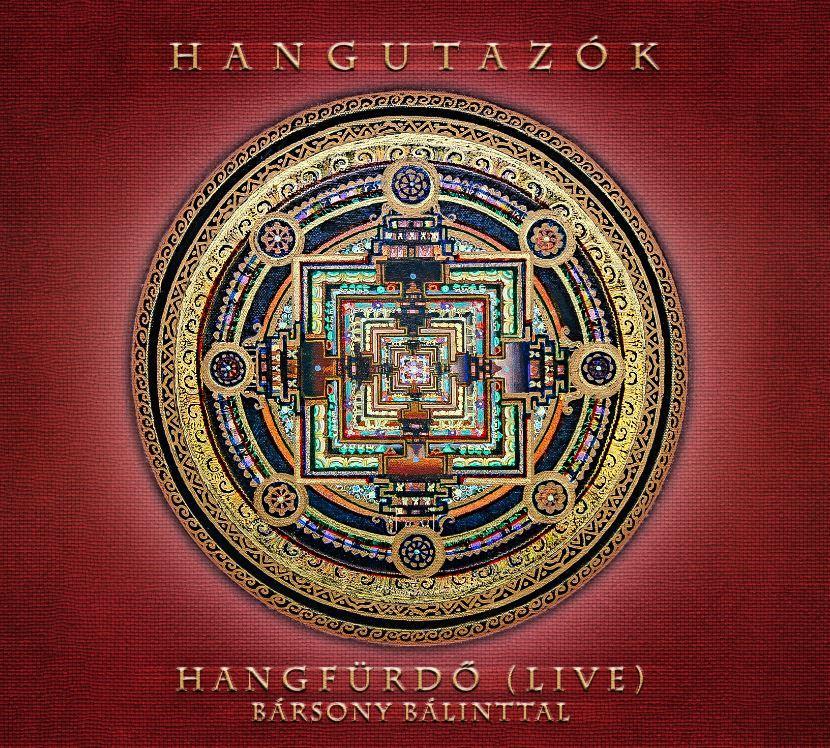 HANGUTAZÓK - HANGFÜRDŐ (LIVE) BÁRSONY BÁLINTTAL - HANGUTAZÓK - CD -