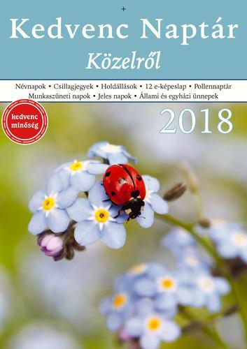 KEDVENC NAPTÁR 2018 - KÖZELRŐL