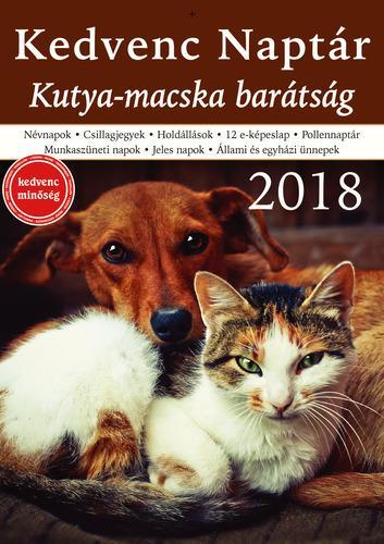 KEDVENC NAPTÁR 2018 - KUTYA-MACSKA BARÁTSÁG